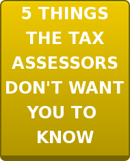 5 THINGS THE TAX ASSESSORS DON'T WANT YOU TO  KNOW